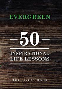 Evergreen: 50 Inspirational Life Lessons