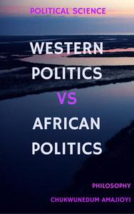 Western Politics Vs African Politics