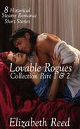 Lovable Rogues Collection Part 1& 2: 8 Historical Steamy Romance Short Stories