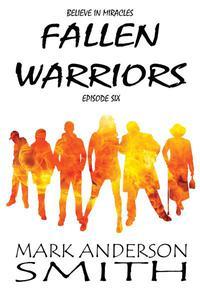 Fallen Warriors: Episode Six