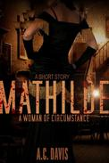 Mathilde, A Woman of Circumstance