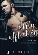 DIRTY AFFLICTION Book 1  (Hard Love Series)