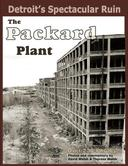 Detroit's Spectacular Ruin: The Packard Plant