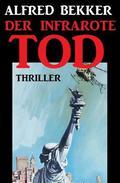Der infrarote Tod: Thriller