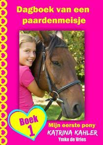 Dagboek van een paardenmeisje - Mijn eerste pony - Boek 1