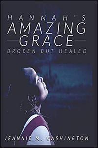 Hannahs Amazing Grace Broken but Healed