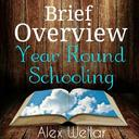 Brief Overview: Year Round Schooling