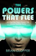 The Powers That Flee