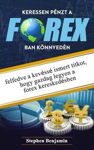 Keressen Pénzt A Forex Ban Konnyedén: Felfedve a kevéssé ismert titkot, hogy gazdag legyen a Forex kereskedésben