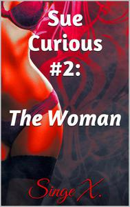 Sue Curious #2: The Woman