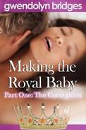 Making the Royal Baby, Part One: The Conception