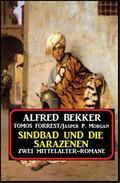 Sindbad und die Sarazenen: Zwei Mittelalter-Romane