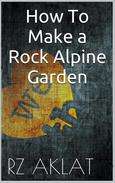 How To Make a Rock Alpine Garden