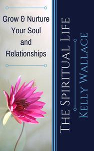 Grow & Nurture Your Soul and Relationships