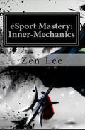 eSport Mastery: Inner-Mechanics