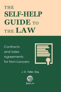 The Self-Help Guide to the Law: Contracts and Sales Agreements for Non-Lawyers