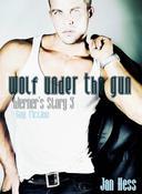 Wolf Under The Gun (Gay Fiction)