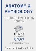 "Anatomy and Physiology ""The Cardiovascular System"""