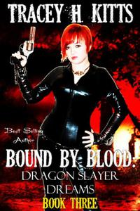 Bound by Blood: Dragon Slayer Dreams