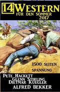 14 Western für den Sommer 2017 - 1500 Seiten Spannung