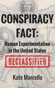 Conspiracy Fact: Human Experimentation in the United States