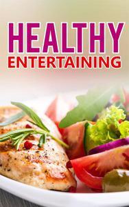 Healthy Entertaining