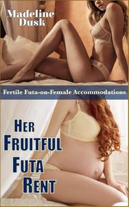 Her Fruitful Futa Rent: Fertile Futa-on-Female Conceptions