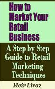 How to Market Your Retail Business: A Step by Step Guide to Retail Marketing Techniques