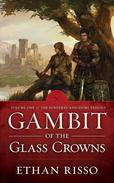 Gambit of the Glass Crowns