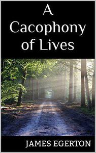 A Cacophony of Lives