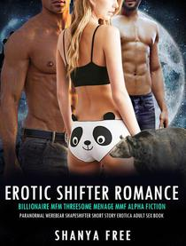 Erotic Shifter Romance: Billionaire MFM Threesome Menage MMF Alpha Fiction Paranormal Werebear Shapeshifter Short Story