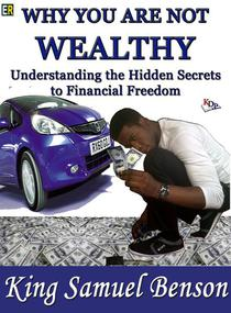 Why You Are Not Wealthy: Understanding the hidden secrets to financial freedom (Stephen R Covey, Timothy Ferriss, Robert Kiyosaki, Zig Ziglar, Brian Tracy, Derek C. Olsen, John Medina, Dale Carnegie)