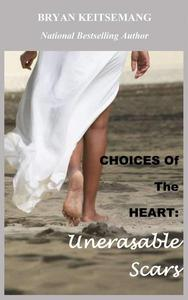 Choices of The Heart: Unerasable Scars