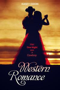 Cowboy Romance: Her One Night With a Cowboy