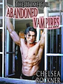 The Home For Abandoned Vampires