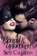 Bound & Unbroken