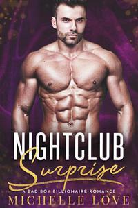 Nightclub Surprise: A Bad Boy Billionaire Romance