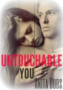 Untouchable You (New Adult Erotic Romance)