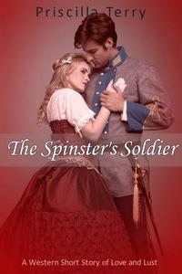 The Spinster's Soldier: A Western Short Story of Love and Lust