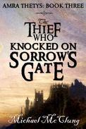 The Thief Who Knocked on Sorrow's Gate