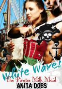 White Waves - The Pirates Milk Maid