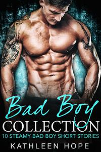 Bad Boy Collection: 10 Steamy Bad Boy Short Stories