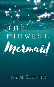 The Midwest Mermaid