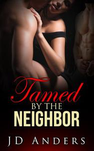 Tamed by the Neighbor