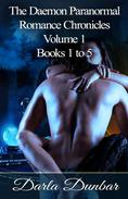 The Daemon Paranormal Romance Chronicles - Volume 1, Books 1 to 5