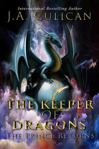 The Keeper of Dragons, The Prince Returns
