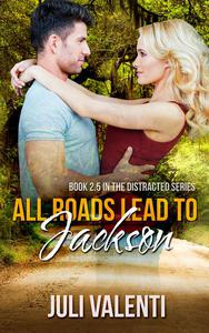 All Roads Lead to Jackson (Distracted #2.5)