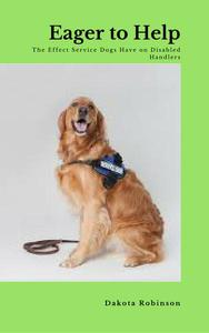Eager to Help: The Effect Service Dogs Have on Disabled Owners