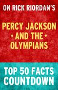 Percy Jackson and the Olympians - Top 50 Facts Countdown