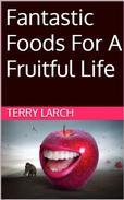 Fantastic Foods For A Fruitful Life